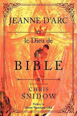 Jeanne D'Arc Et Le Dieu de La Bible 9781438946313