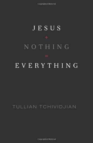 Jesus + Nothing = Everything 9781433507786