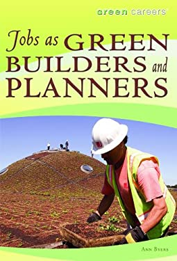 Jobs as Green Builders and Planners 9781435835665