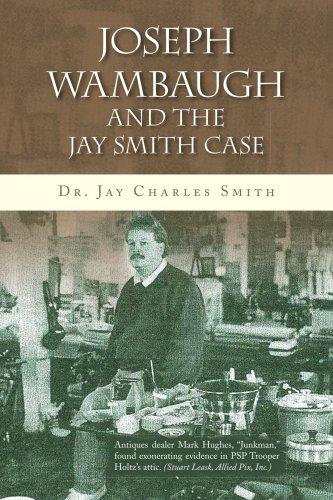 Joseph Wambaugh and the Jay Smith Case 9781436348461