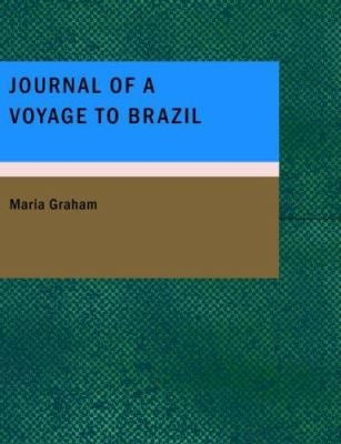 Journal of a Voyage to Brazil 9781434681157