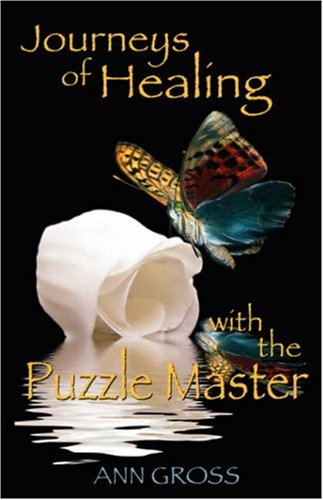 Journeys of Healing with the Puzzle Master 9781432705008