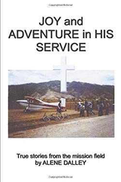 Joy and Adventure in His Service: True Stories from the Mission Field 9781438950273