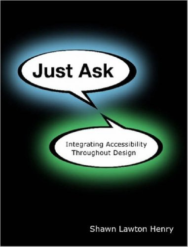 Just Ask: Integrating Accessibility Throughout Design 9781430319528