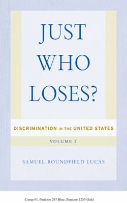 Just Who Loses?: Discrimination in the United States, Volume 2 9781439908501