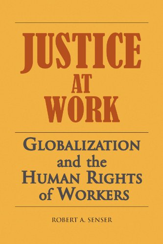 Justice at Work: Globalization and the Human Rights of Workers 9781436396127