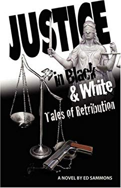 Justice... in Black and White: Tales of Retribution 9781432718084