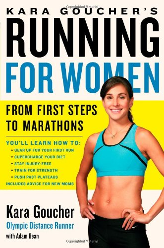 Kara Goucher's Running for Women: From First Steps to Marathons 9781439196120