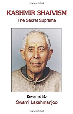 Kashmir Shaivism: The Secret Supreme 9781434325174