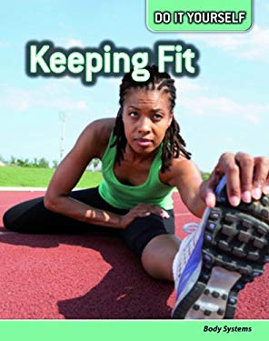 Keeping Fit: Body Systems 9781432910860