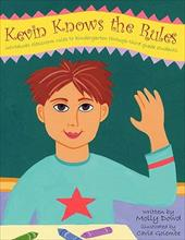 Kevin Knows the Rules: Introduces Classroom Rules to Kindergarten Through Third Grade Students