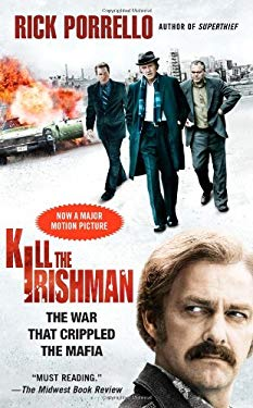 Kill the Irishman: The War That Crippled the Mafia 9781439171745