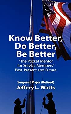 Know Better, Do Better, Be Better: