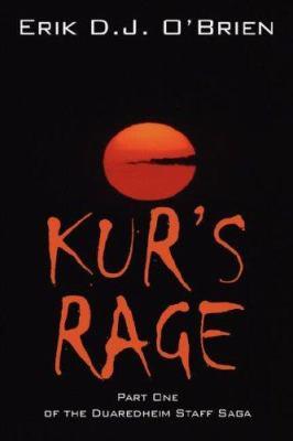 Kur's Rage: Part One of the Duaredheim Staff Saga 9781432710132