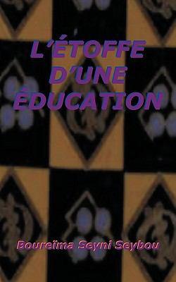 L'Toffe D'Une Education 9781434375049