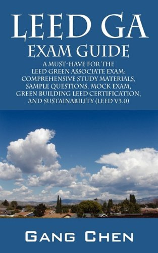 Leed Green Associate Exam Guide (Leed Ga) Comprehensive Study Materials, Sample Questions, Mock Exam, Green Building Leed Certification, and Sustainab 9781432741686