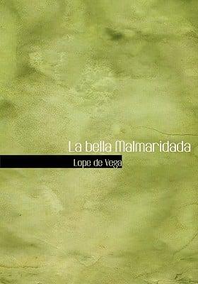 La Bella Malmaridada 9781434670830