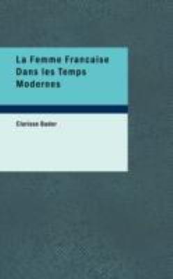 La Femme Francaise Dans Les Temps Modernes 9781437527360