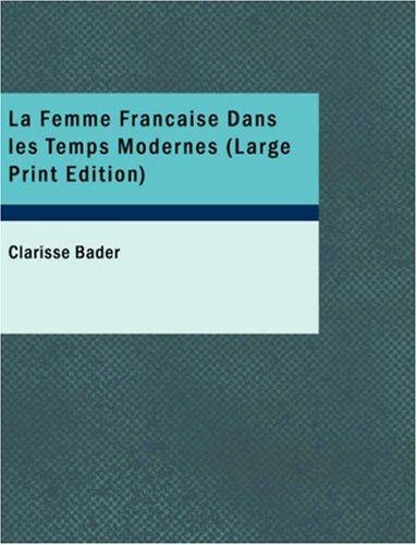 La Femme Francaise Dans Les Temps Modernes 9781437528862