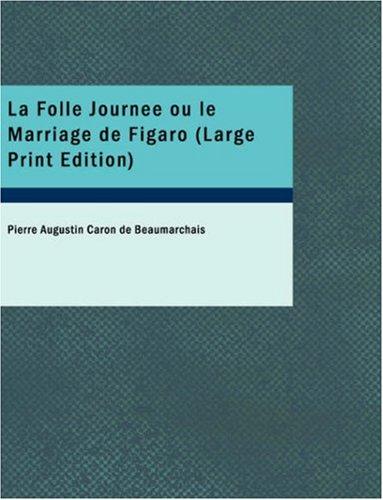 La Folle Journee Ou Le Marriage de Figaro 9781437531206