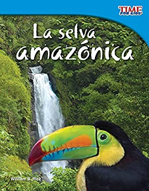 La Selva Amazonica = The Amazon Rainforest 9781433344800