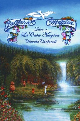 La Serie Magica La Casa Magica Libro 1: The Magical Series - The Magical House Book One