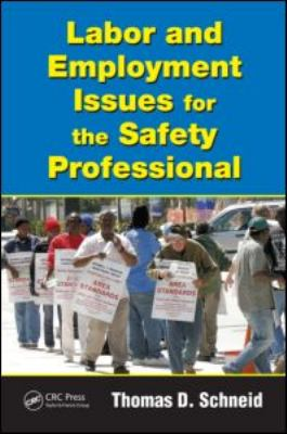 Labor and Employment Issues for the Safety Professional 9781439820209