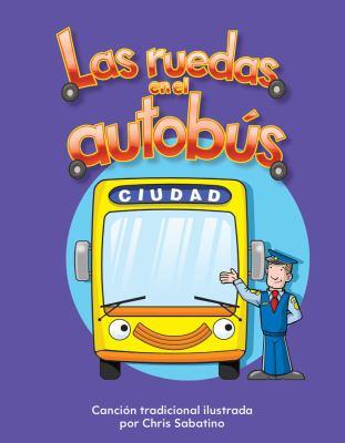 Las Ruedas en el Autobus = The Wheels on the Bus 9781433321160