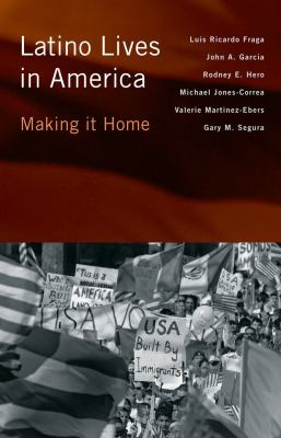 Latino Lives in America: Making It Home 9781439900499