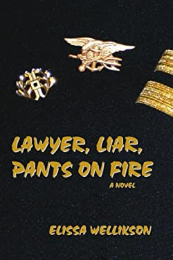 Lawyer, Liar, Pants on Fire 9781434317261