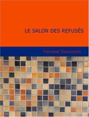 Le Salon Des Refus?'s 9781434631077