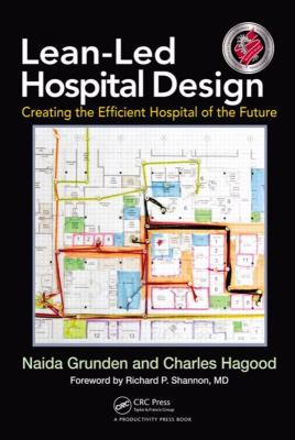 Lean-Led Hospital Design: Creating the Efficient Hospital of the Future 9781439868287