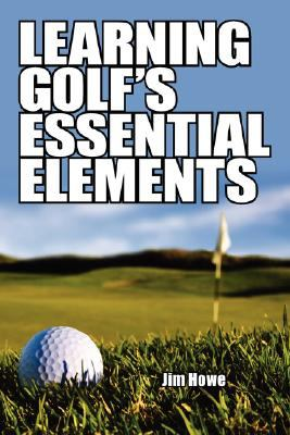 Learning Golf's Essential Elements 9781434351739