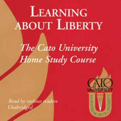 Learning about Liberty: The Cato University Home Study Course 9781433209710