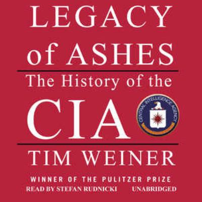 Legacy of Ashes: The History of the CIA 9781433202001