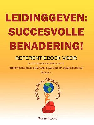 Leidinggeven: Succesvolle Benadering!: Referentieboek Voor Electronische Applicatie 'Comprehensive Company Leadership Competencies'