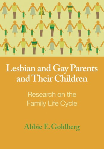Lesbian and Gay Parents and Their Children: Research on the Family Life Cycle 9781433805363