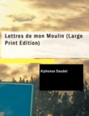 Lettres de Mon Moulin 9781437512076