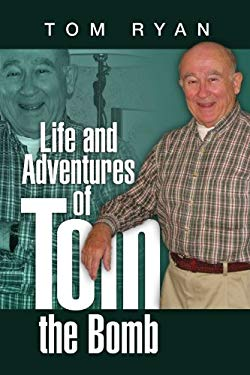 Life and Adventures of Tom the Bomb 9781436377034