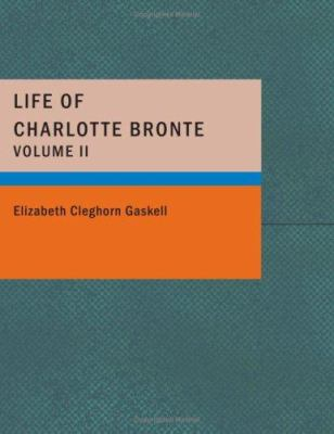 Life of Charlotte Bronte, Volume 2 9781434656704
