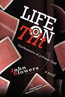 Life on Tilt: Confessions of a Poker Dad 9781434376039