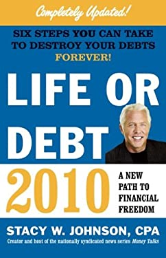 Life or Debt 2010: A New Path to Financial Freedom 9781439168608