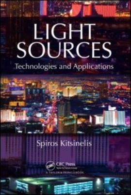 Light Sources: Technologies and Applications 9781439820797