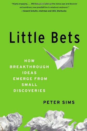 Little Bets: How Breakthrough Ideas Emerge from Small Discoveries 9781439170427