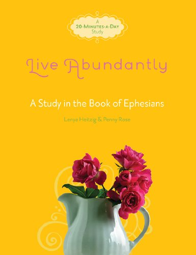 Live Abundantly: A Study in the Book of Ephesians 9781434703309