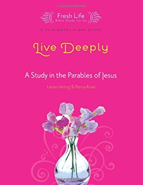 Live Deeply: A Study in the Parables of Jesus 9781434799869