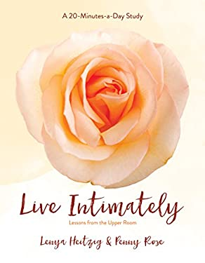 Live Intimately: Lessons from the Upper Room 9781434767905