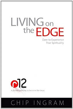 Living on the Edge: Dare to Experience True Spirituality 9781439137314