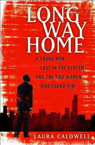 Long Way Home: A Young Man Lost in the System and the Two Women Who Found Him 9781439100233