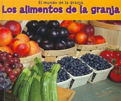 Los Alimentos de la Granja = Food from Farms 9781432953157
